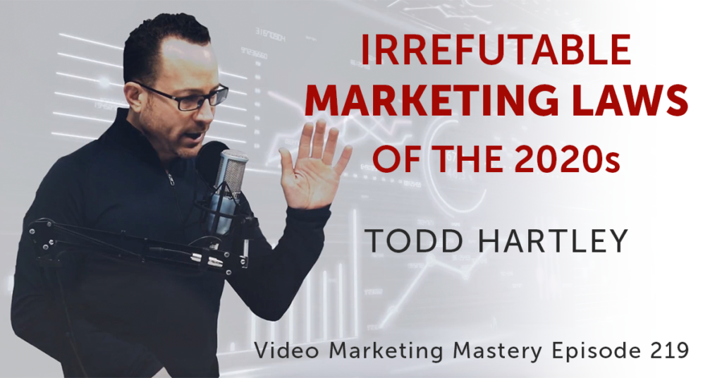 Irrefutable Marketing Laws of the 2020s (Ep. 219)