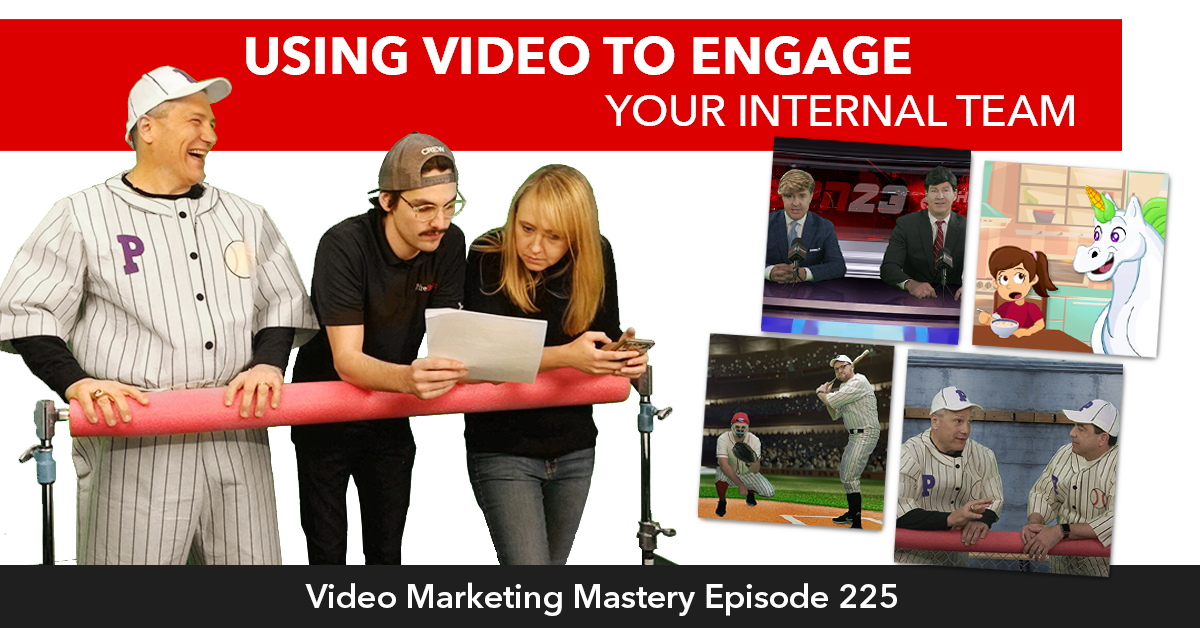 Using Video to Engage Your Internal Team (Ep. 225)