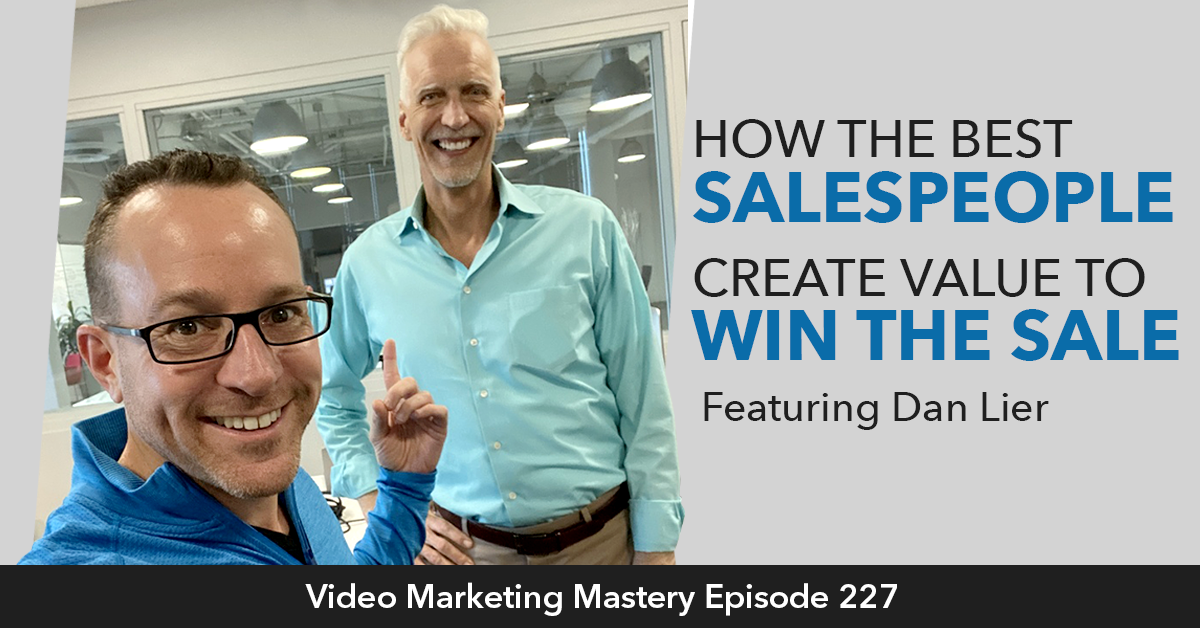 How The Best Salespeople Create Value to Win the Sale (Ep. 227)