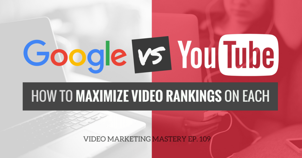 Google vs. YouTube: How to Maximize Video Rankings On Each, with Eric Enge (Ep. 109)