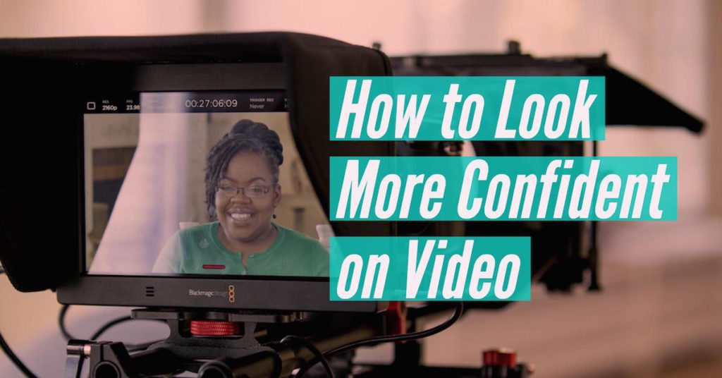 How To Look More Confident On Video